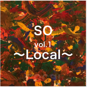 SO vol.1 ~Local~